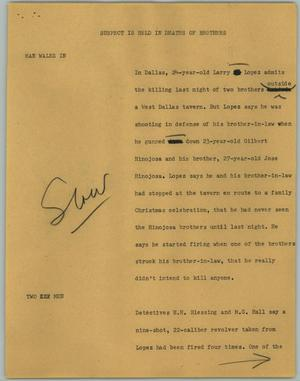 Primary view of object titled '[News Script: Suspect is Held  in Deaths of Brothers]'.