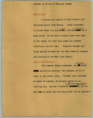 Primary view of object titled '[News Script: Teacher is Jailed on Burglary Charge]'.