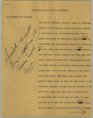 Primary view of object titled '[News Script: McPherson Blames Bank for Troubles]'.