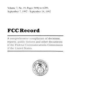 FCC Record, Volume 7, No. 19, Pages 5890 to 6209, September 7 - September 18, 1992