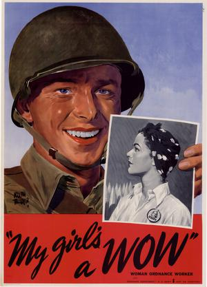 """My girl's a WOW"" : woman ordnance worker."
