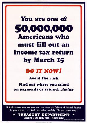 Primary view of object titled 'You are one of 50,000,000 Americans who must fill out an income tax return by March 15 : do it now! ....'.
