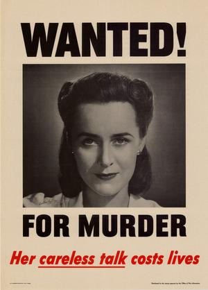 Wanted! : for murder : her careless talk costs lives.