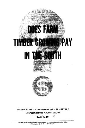 Primary view of Does Farm Timber Growing Pay in the South?