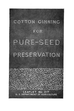 Cotton ginning for pure-seed preservation.