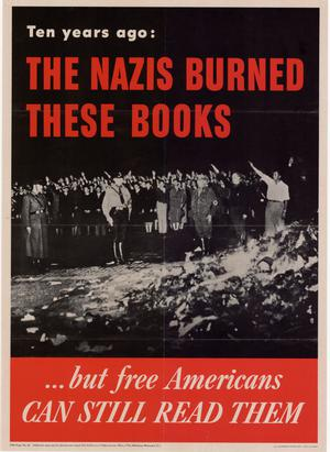 Ten years ago : the Nazis burned these books --but free Americans can still read them.