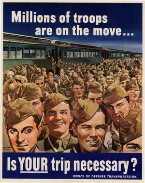 Millions of troops are on the move-- : is your trip necessary?