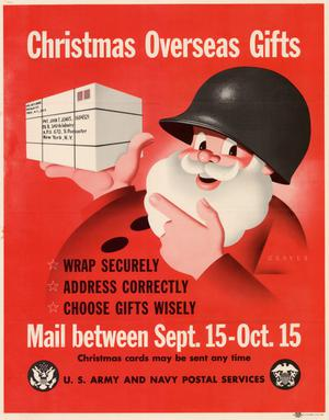 Christmas overseas gifts : wrap securely, address correctly, choose gifts wisely : mail between Sept. 15 - Oct. 15.