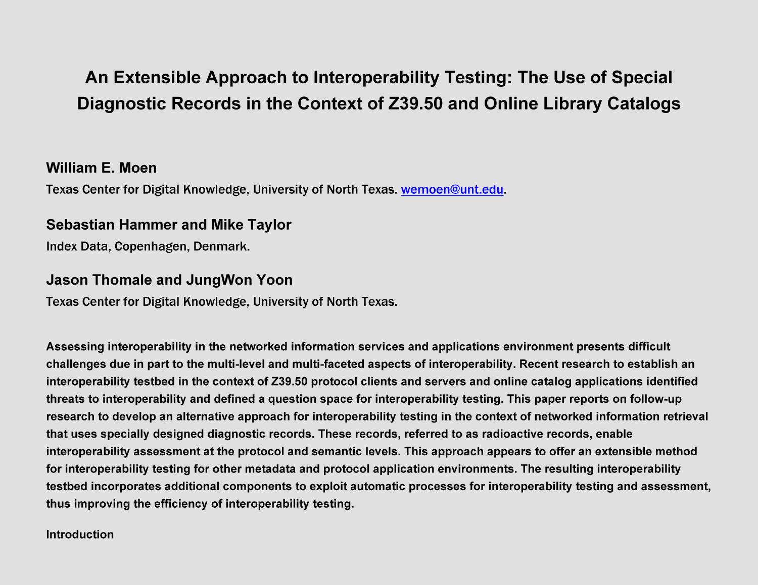 An Extensible Approach to Interoperability Testing: The Use of Special Diagnostic Records in the Context of Z39.50 and Online Library Catalogs                                                                                                      [Sequence #]: 1 of 25
