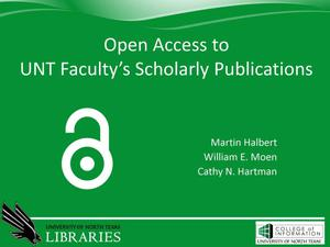 Primary view of object titled 'Open Access to UNT Faculty's Scholarly Publications'.