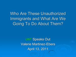 Who Are These Unauthorized Immigrants and What Are We Going To Do About Them?