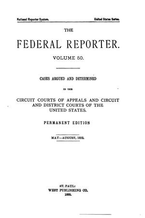 The Federal Reporter. Volume 49: Cases Argued and Determined in the Circuit Courts of Appeals and Circuit and District Courts of the United States. March-May, 1892.