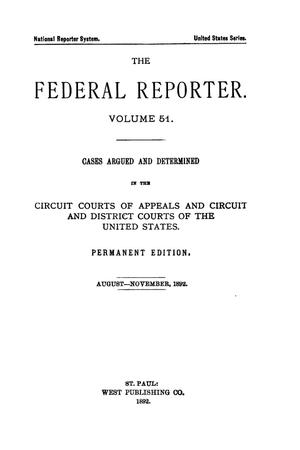 The Federal Reporter. Volume 51: Cases Argued and Determined in the Circuit Courts of Appeals and Circuit and District Courts of the United States. August-November, 1892.