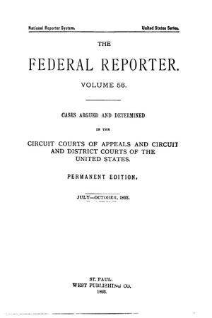 The Federal Reporter. Volume 56 Cases Argued and Determined in the Circuit Courts of Appeals and Circuit and District Courts of the United States. July-October, 1893.