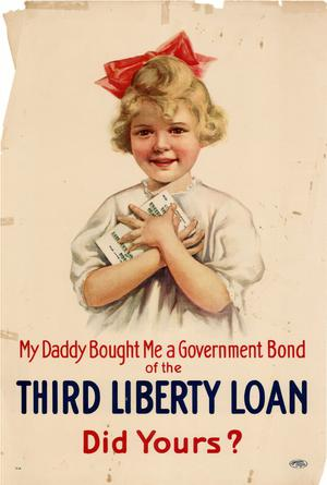 My daddy bought me a government bond of the Third Liberty Loan, did yours?