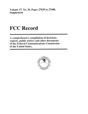 Primary view of object titled 'FCC Record, Volume 17, No. 36, Pages 27039 to 27408, Supplement'.