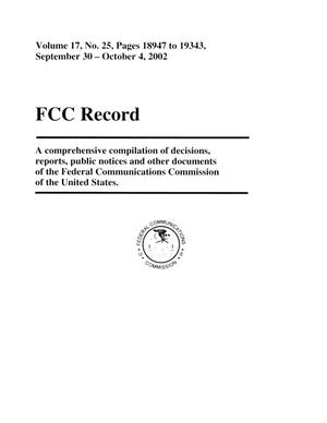 Primary view of object titled 'FCC Record, Volume 17, No. 25, Pages 18947 to 19343, September 30-October 4, 2002'.
