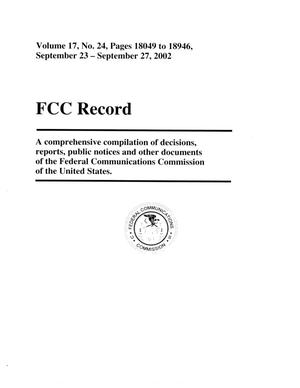 Primary view of object titled 'FCC Record, Volume 17, No. 24, Pages 18049 to 18946, September 23-September 27, 2002'.
