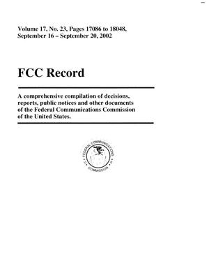 Primary view of object titled 'FCC Record, Volume 17, No. 23, Pages 17086 to 18048, September 16 - September 20, 2002'.