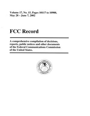 Primary view of object titled 'FCC Record, Volume 17, No. 15, Pages 10117 to 10900, May 28 - June 7, 2002'.
