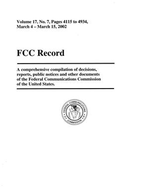 Primary view of object titled 'FCC Record, Volume 17, No. 7, Pages 4115 to 4934, March 4 - March 15, 2002'.