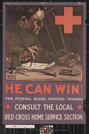 He can win! : the Federal Board provides training : consult the local Red Cross Home Service Section.