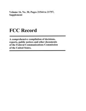 Primary view of object titled 'FCC Record, Volume 16, No. 30, Pages 21544 to 21757, Supplement'.