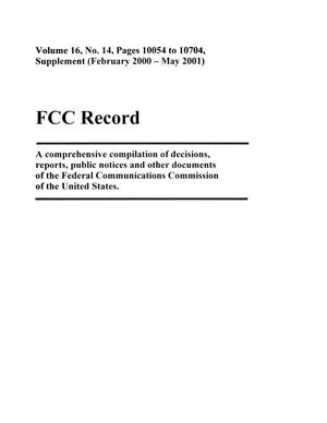 Primary view of object titled 'FCC Record, Volume 16, No. 14, Pages 10054 to 10704, Supplement (February 2000-May 2001)'.