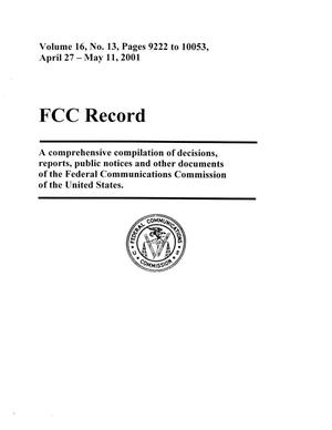 Primary view of object titled 'FCC Record, Volume 16, No. 13, Pages 9222 to 10053, April 27 - May 11, 2001'.