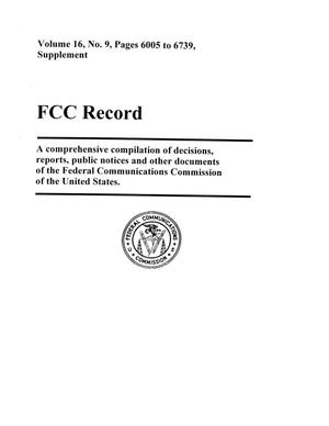 Primary view of object titled 'FCC Record, Volume 16, No. 9, Pages 6005 to 6739, Supplement'.