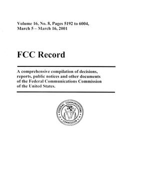 Primary view of object titled 'FCC Record, Volume 16, No. 8, Pages 5192 to 6004, March 5 - March 16, 2001'.