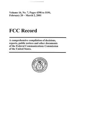 Primary view of object titled 'FCC Record, Volume 16, No. 7, Pages 4398 to 5191, February 20 - March 2, 2001'.