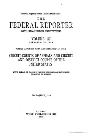 Primary view of object titled 'The Federal Reporter with Key-Number Annotations, Volume 177: Cases Argued and Determined in the Circuit Courts of Appeals and Circuit and District Courts of the United States, May-June, 1910.'.