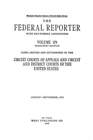 Primary view of object titled 'The Federal Reporter with Key-Number Annotations, Volume 179: Cases Argued and Determined in the Circuit Courts of Appeals and Circuit and District Courts of the United States, August-September, 1910.'.