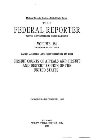 The Federal Reporter with Key-Number Annotations, Volume 181: Cases Argued and Determined in the Circuit Courts of Appeals and Circuit and District Courts of the United States, October-December, 1910.