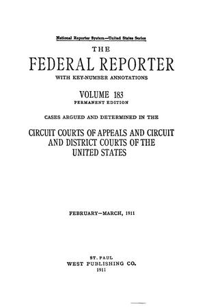 Primary view of object titled 'The Federal Reporter with Key-Number Annotations, Volume 183: Cases Argued and Determined in the Circuit Courts of Appeals and Circuit and District Courts of the United States, February-March, 1911.'.