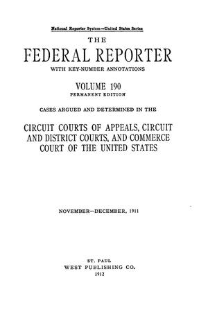 Primary view of object titled 'The Federal Reporter with Key-Number Annotations, Volume 190: Cases Argued and Determined in the Circuit Courts of Appeals and Circuit and District Courts of the United States, November-December, 1911.'.