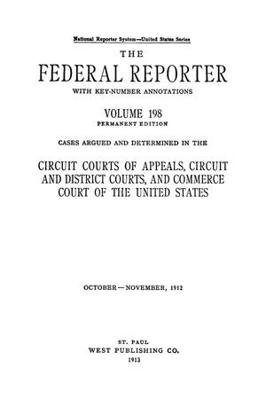 Primary view of object titled 'The Federal Reporter with Key-Number Annotations, Volume 198: Cases Argued and Determined in the Circuit Courts of Appeals and Circuit and District Courts of the United States, October-November, 1912.'.