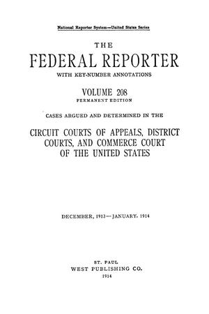 Primary view of object titled 'The Federal Reporter with Key-Number Annotations, Volume 208: Cases Argued and Determined in the Circuit Courts of Appeals and Circuit and District Courts of the United States, December, 1913-January, 1914.'.