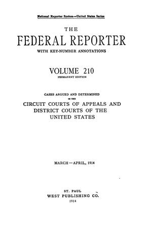 Primary view of object titled 'The Federal Reporter with Key-Number Annotations, Volume 210: Cases Argued and Determined in the Circuit Courts of Appeals and Circuit and District Courts of the United States, March-April, 1914.'.