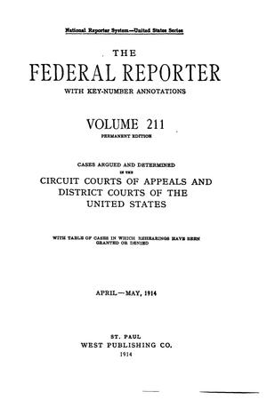 Primary view of object titled 'The Federal Reporter with Key-Number Annotations, Volume 211: Cases Argued and Determined in the Circuit Courts of Appeals and Circuit and District Courts of the United States, April-May, 1914.'.