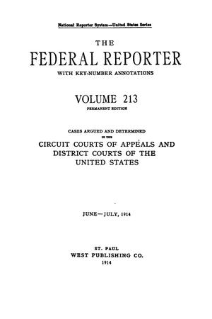 Primary view of object titled 'The Federal Reporter with Key-Number Annotations, Volume 213: Cases Argued and Determined in the Circuit Courts of Appeals and Circuit and District Courts of the United States, June-July, 1914.'.