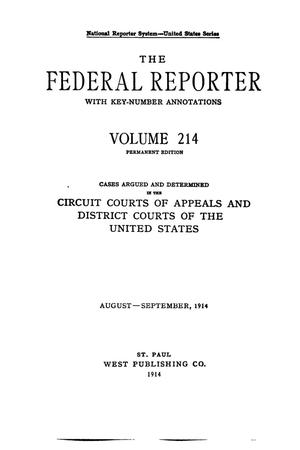 The Federal Reporter with Key-Number Annotations, Volume 214: Cases Argued and Determined in the Circuit Courts of Appeals and Circuit and District Courts of the United States, August-September, 1914.