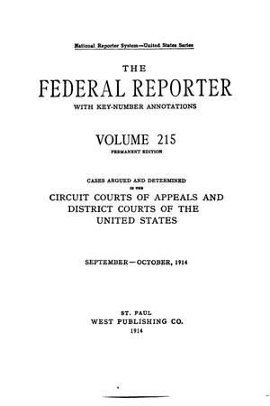 The Federal Reporter with Key-Number Annotations, Volume 215: Cases Argued and Determined in the Circuit Courts of Appeals and Circuit and District Courts of the United States, September-October, 1914.