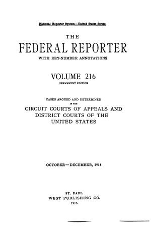 Primary view of The Federal Reporter with Key-Number Annotations, Volume 216: Cases Argued and Determined in the Circuit Courts of Appeals and Circuit and District Courts of the United States, October-December, 1914.