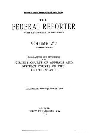 Primary view of object titled 'The Federal Reporter with Key-Number Annotations, Volume 217: Cases Argued and Determined in the Circuit Courts of Appeals and Circuit and District Courts of the United States, December, 1914-January, 1915.'.