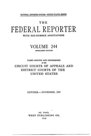 Primary view of object titled 'The Federal Reporter with Key-Number Annotations, Volume 244: Cases Argued and Determined in the Circuit Courts of Appeals and District Courts of the United States, October-November, 1917.'.