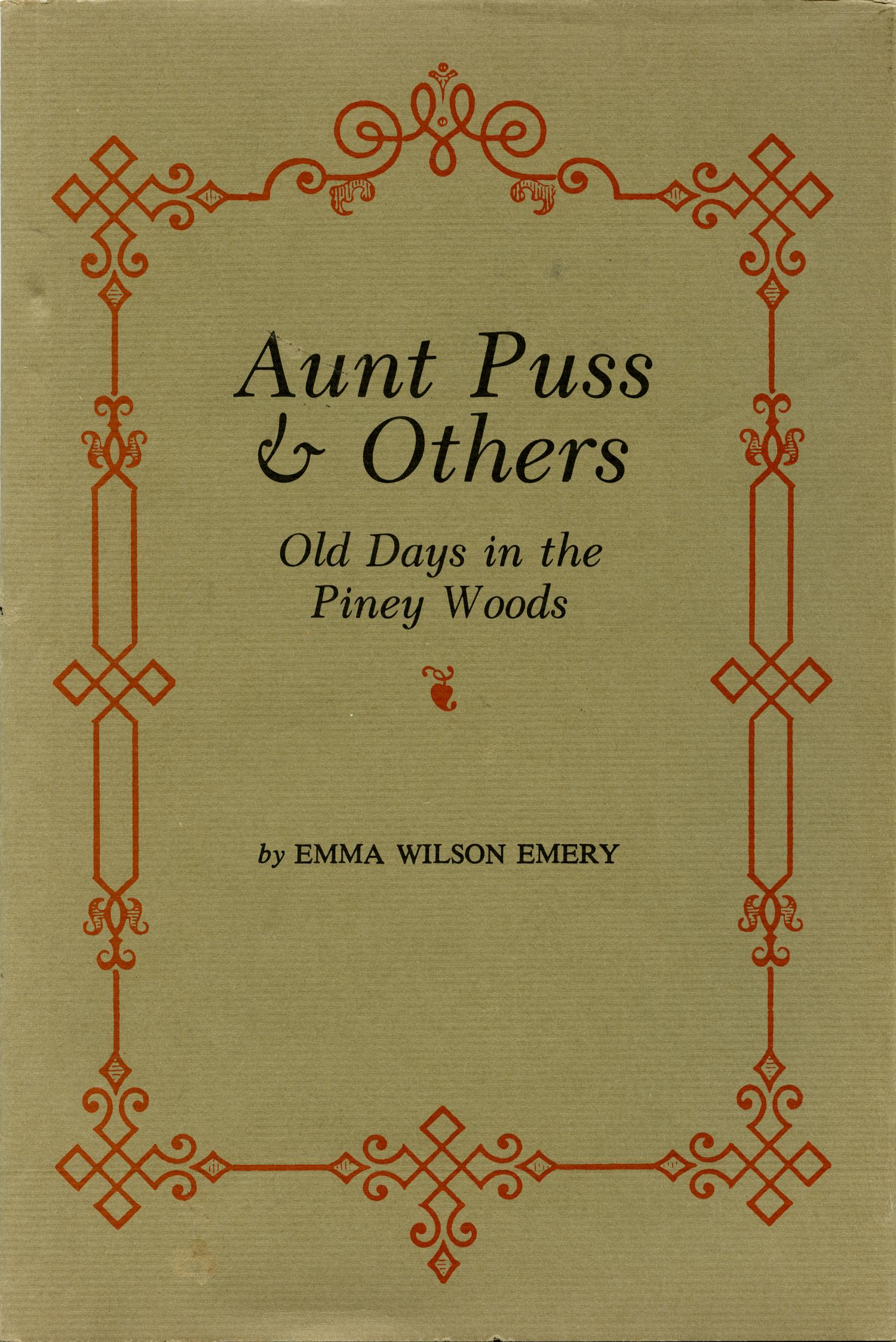 Aunt Puss & Others: Old Days in the Piney Woods                                                                                                      Front Cover