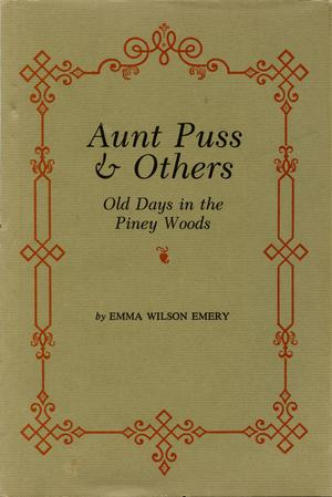 Primary view of object titled 'Aunt Puss & Others: Old Days in the Piney Woods'.