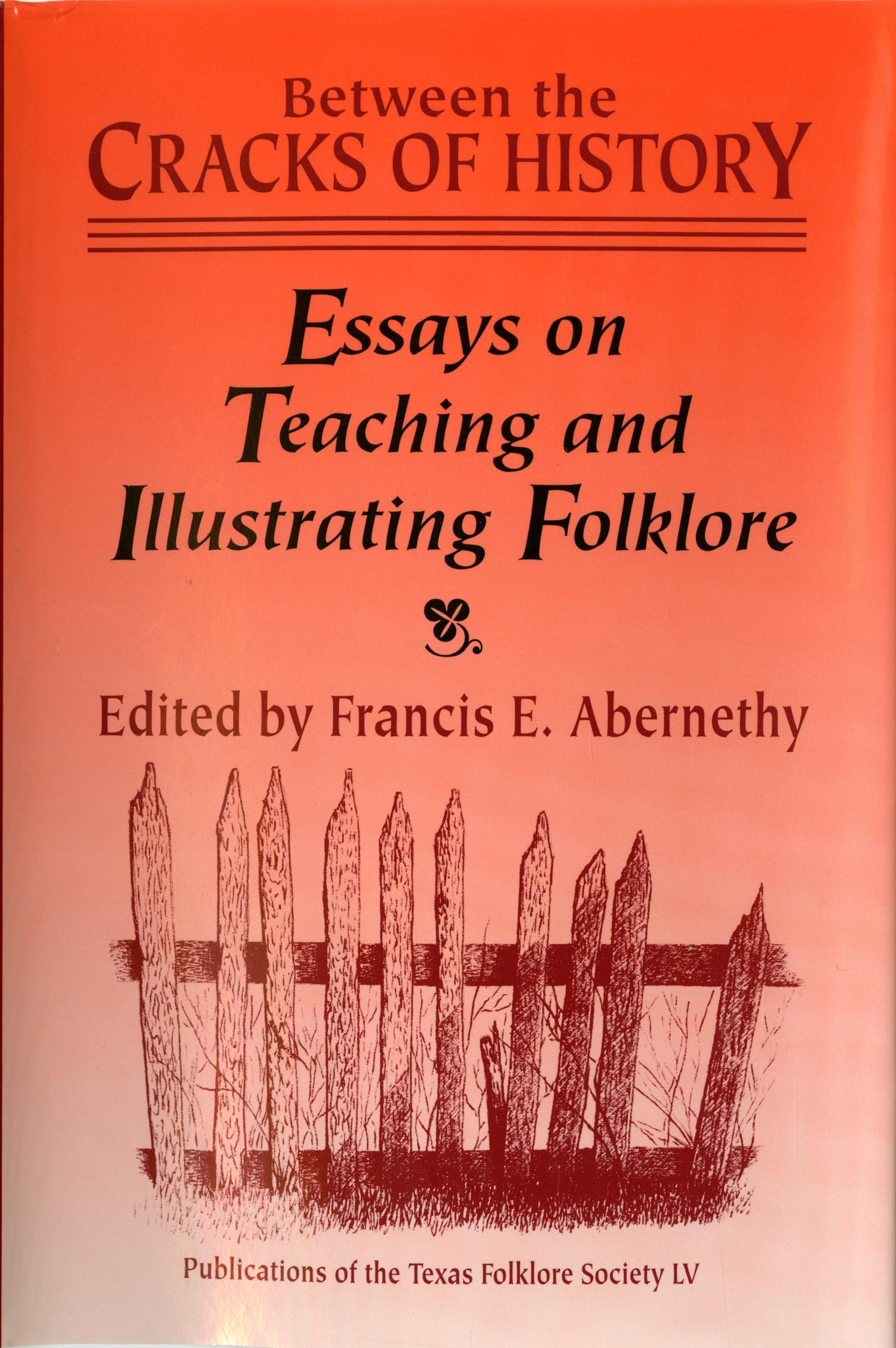Between the Cracks of History: Essays on Teaching and Illustrating Folklore                                                                                                      Front Cover